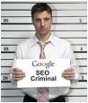 Google SEO Criminal